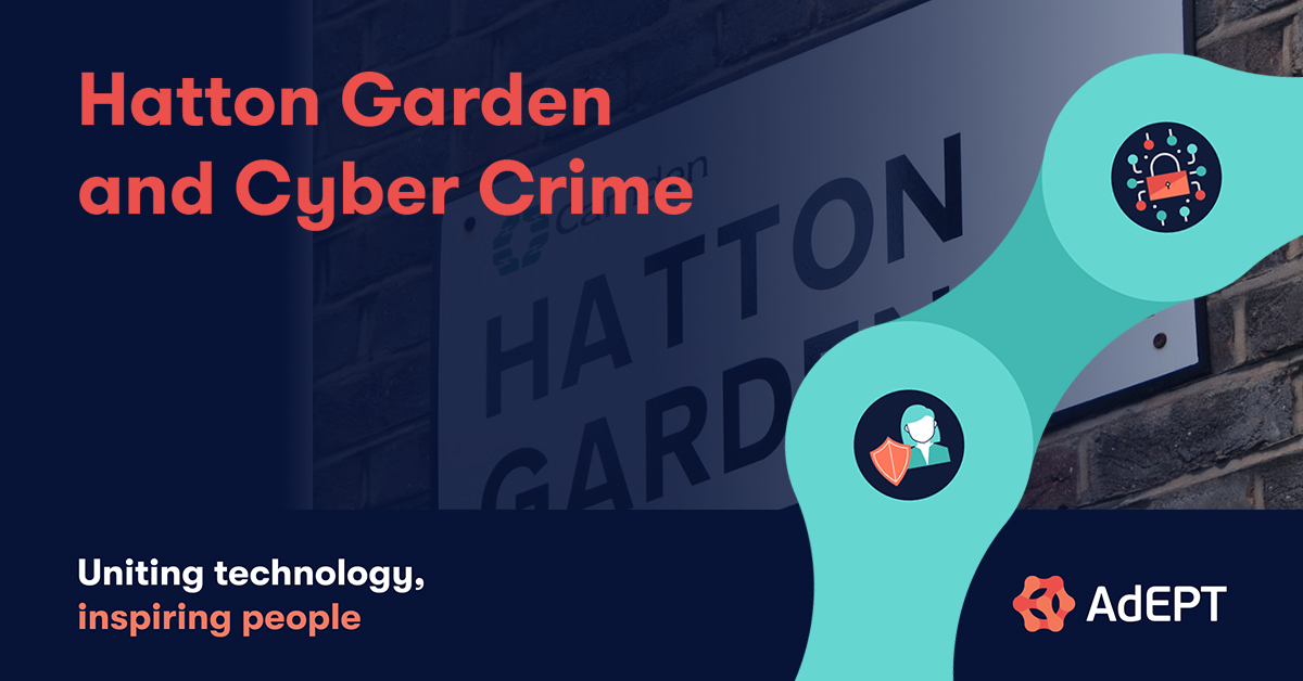 Hatton Garden & Cyber Crime