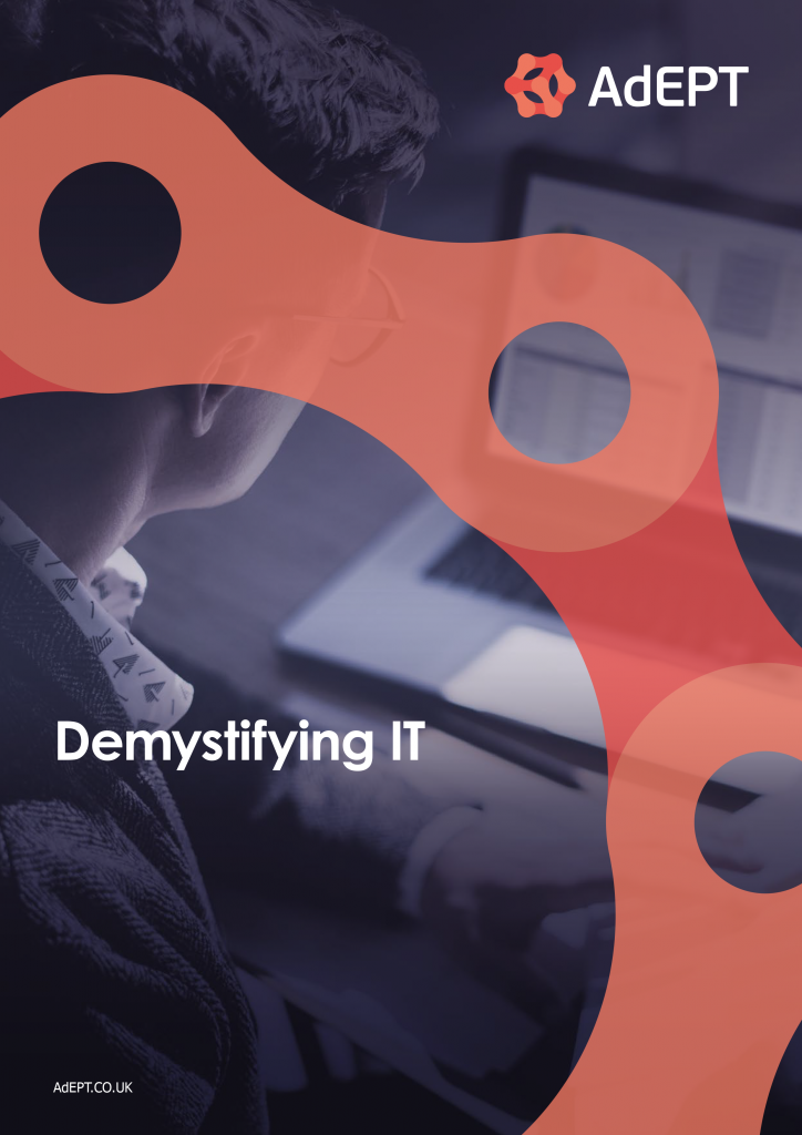 Demystifying IT: a free guide from AdEPT Technology Group